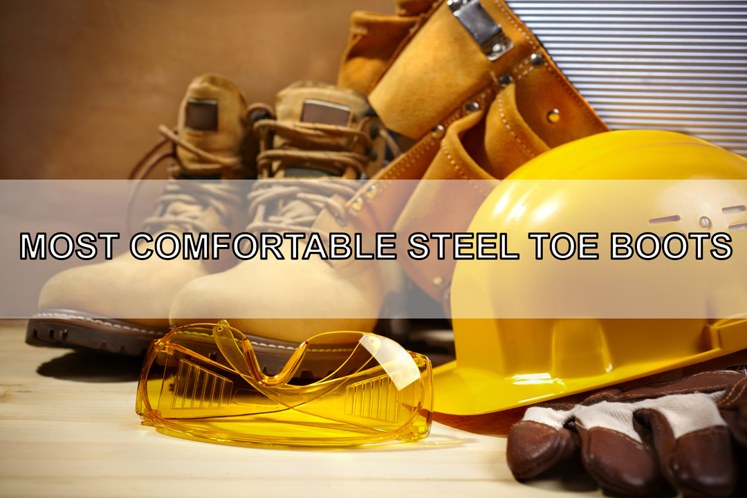 Most comfortable steel toe boots