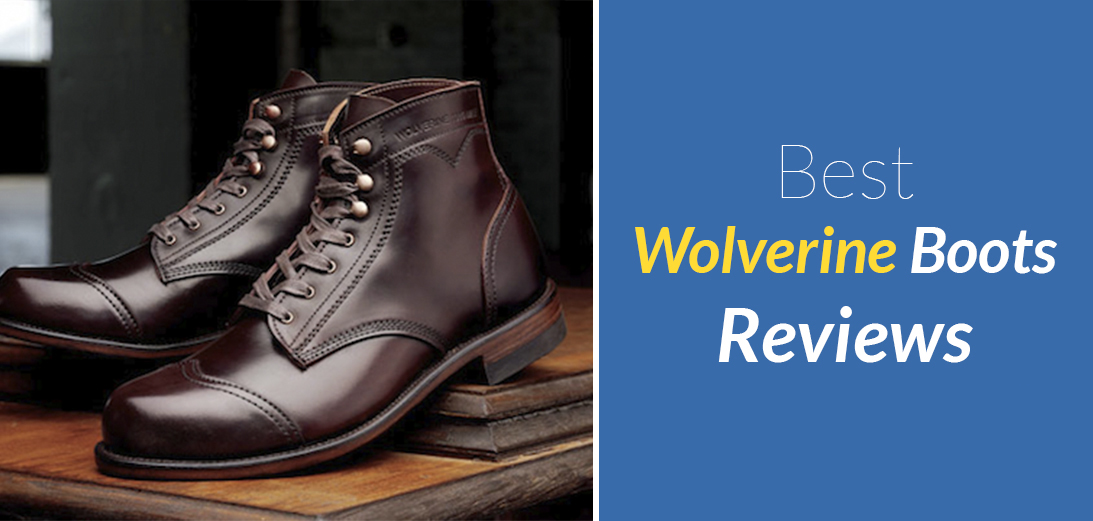 10 Best Wolverine Boots Reviews in 2021