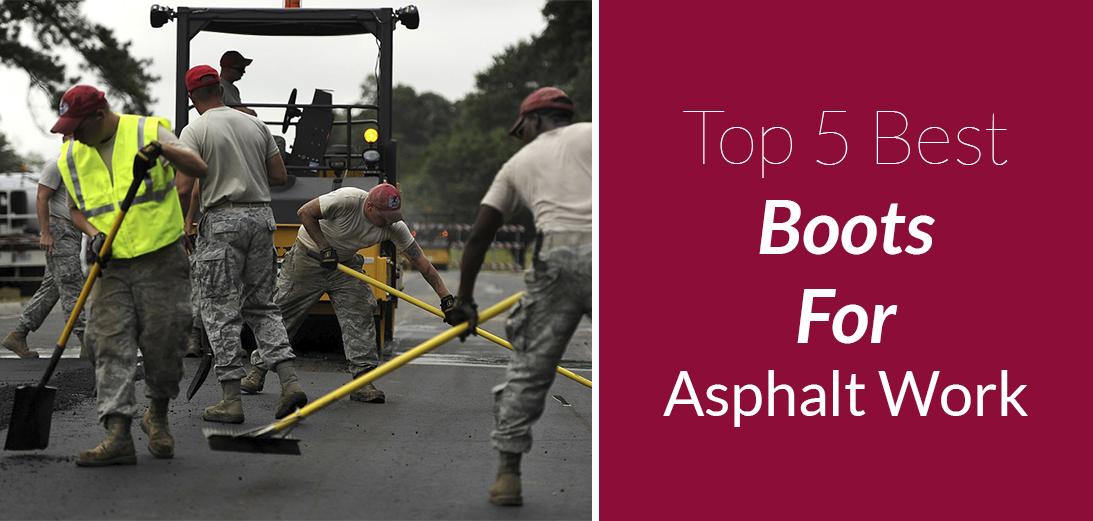 10 Best Work Boots for Asphalt Work | 2021 Guide