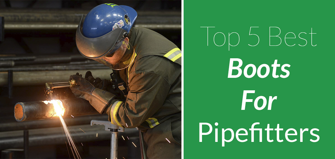 Best Boots for Pipefitters [Updated Guide + 5 Options]