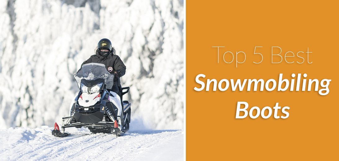 Best Snowmobiling Boots [Updated Guide + 5 Options]