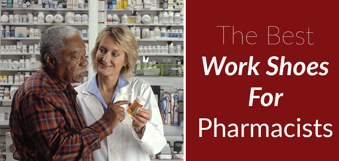 The Best Work Shoes for Pharmacists [Updated Guide + 5 Reviews]