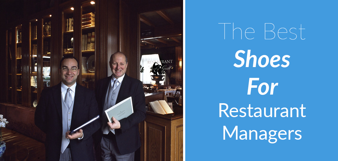 The Best Shoes for Restaurant Managers [Updated Guide + 5 Reviews]