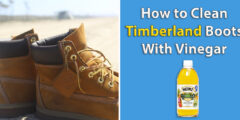 How to Clean Timberland Boots With Vinegar - Step by Step Process