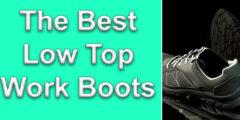 10 Best Low Top Work Boots in 2021