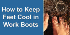 How to Keep Feet Cool in Work Boots