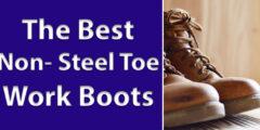 10 Best Non Steel Toe Work Boots in 2021